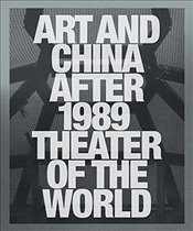 Art and China after 1989 : Theater of the World - Munroe, Alexandra
