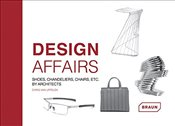 Design Affairs : Shoes, Chandeliers, Chairs etc. : By Architects - Van Uffelen, Chris