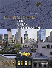 Design Solutions for Urban Densification - Kramer, Sibylle