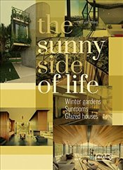 Sunny Side of Life : Winter gardens, Sunrooms, Greenhouses - Braun,