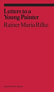 Letters to a Very Young Painter - Rilke, Rainer Maria