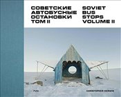 Soviet Bus Stops : Volume II - Herwig, Christopher