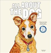 All About the Dog : A Battersea Dogs and Cats Home Colouring Book - H, Battersea Dogs and Cats