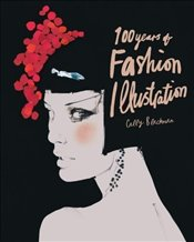 100 Years of Fashion Illustration : Mini - Blackman, Cally