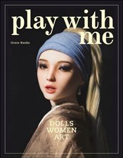 Play With Me : Dolls - Women - Art - Banks, Grace