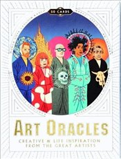 Art Oracles : Creative and Life Inspiration from the Great Artists - Tylevich, Katya