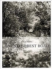 Robert Adams : An Old Forest Road - Zander, Thomas
