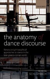 Anatomy of Dance Discourse - Schlapbach, Karin