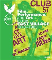 Club 57 : Film, Performance, and Art in the East Village 1978–1983 - Magliozzi, Ron