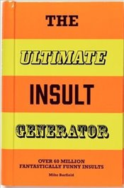 Ultimate Insult Generator : Over 60 million hilarious zingers and stingers - Barfield, Mike