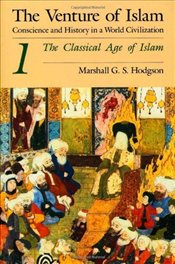 Venture of Islam 1 : Classical Age of Islam  - Hodgson, Marshall G. S.