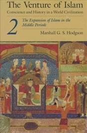 Venture of Islam 2 : Expansion of Islam in the Middle Periods  - Hodgson, Marshall G. S.