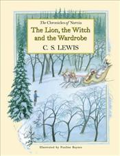 Lion, the Witch and the Wardrobe (Chronicles of Narnia) - Lewis, C. S.