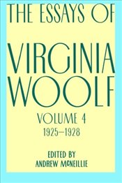 Essays of Virginia Woolf, Vol. 4, 1925-1928 - Woolf, Virginia
