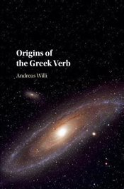 Origins of the Greek Verb - Willi, Andreas