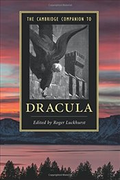 Cambridge Companion to Dracula - Luckhurst, Roger