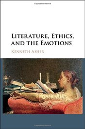 Literature, Ethics, and the Emotions - Asher, Kenneth