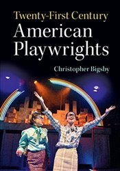 Twenty-First Century American Playwrights - Bigsby, Christopher