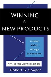 Winning at New Products, 5th Edition : Creating Value Through Innovation - COOPER, ROBERT