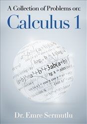 A Collection of Problems on : Calculus 1 - Sermutlu, Emre