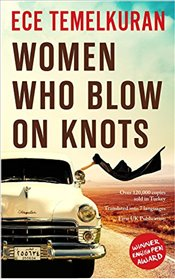 Women Who Blow on Knots - Temelkuran, Ece