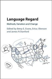 Language Regard : Methods, Variation and Change - Evans, Betsy E.