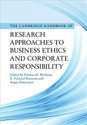 Cambridge Handbook of Research Approaches to Business Ethics and Corporate Responsibility - Werhane, Patricia H.