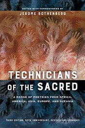 Technicians of the Sacred : A Range of Poetries from Africa, America, Asia, Europe, and Oceania -