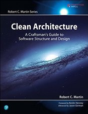 Clean Architecture : A Craftsmans Guide to Software Structure and Design - Martin, Robert C.