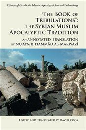 The Book of Tribulations : the Syrian Muslim Apocalyptic Tradition : An Annotated Translation  - Cook, David