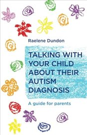 Talking with Your Child about Their Autism Diagnosis - Dundon, Raelene