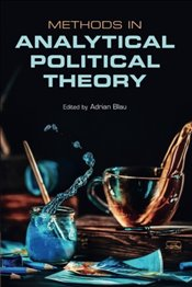 Methods in Analytical Political Theory - Blau, Adrian