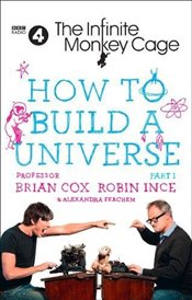Infinite Monkey Cage – How to Build a Universe - Ince, Robin