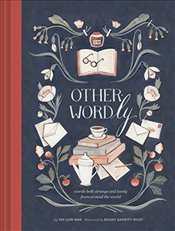 Other-Wordly: Words Both Strange and Lovely from Around the World - Mak, Yee-Lum