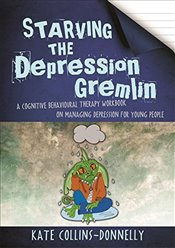 Starving the Depression Gremlin - Collins-Donnelly, Kate