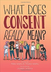 What Does Consent Really Mean? - Wallis, Pete