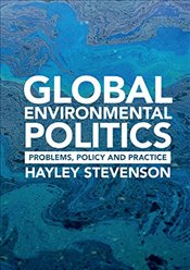 Global Environmental Politics : Problems, Policy and Practice - Stevenson, Hayley