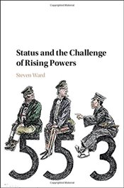 Status and the Challenge of Rising Powers - Ward, Steven