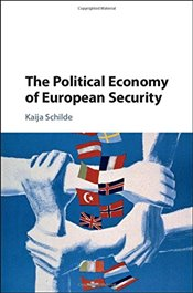 Political Economy of European Security - Schilde, Kaija