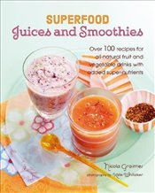 Superfood Juices and Smoothies - Graimes, Nicola