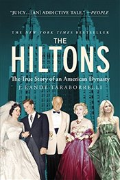 Hiltons : The True Story of an American Dynasty - Taraborrelli, J. Randy