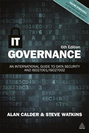 IT Governance : An International Guide to Data Security and ISO27001/ISO27002 - Calder, Alan