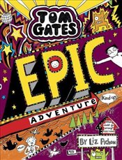 Tom Gates : Epic Adventure - Pichon, Liz