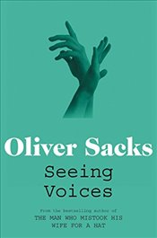Seeing Voices : A Journey into the World of the Deaf - Sacks, Oliver