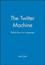 Twitter Machine : Reflections on Language - Smith, Neil
