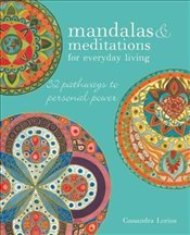 Mandalas & Meditations for Everyday Living : 52 pathways to mindfulness - Lorius, Cassandra