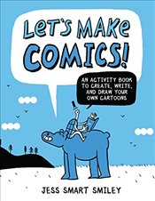 Lets Make Comics!: An Activity Book to Create, Write, and Draw Your Own Cartoons - Smiley, Jess Smart