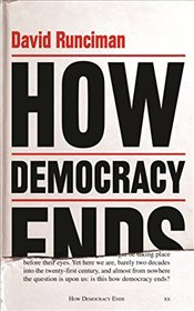 How Democracy Ends - Runciman, David