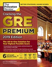 Cracking the GRE Premium Edition with 6 Practice Tests : 2019 Edition -