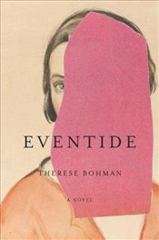 Eventide ; - Bohman, Therese